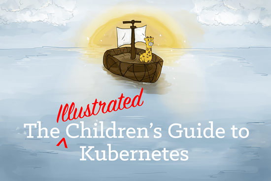 Illustrated Children's Guide to Kubernetes