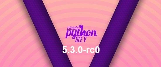 CircuitPython 5.3.0-rc0