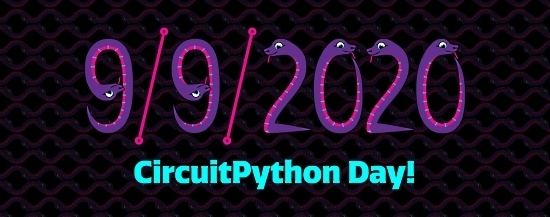 CircuitPython Day: 9-9-2020