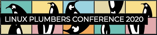 Linux Plumbers Conference 2020