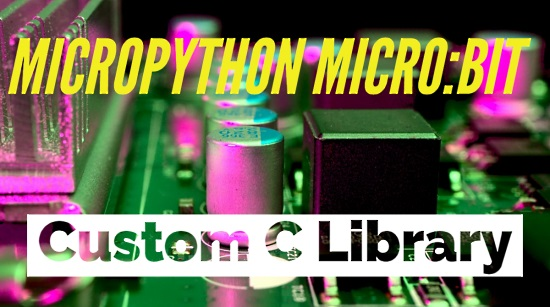 MicroPython Custom C Library