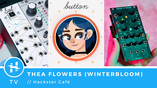 Hackster Cafe featuring Thea Flowers