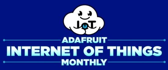 Adafruit IoT Monthly